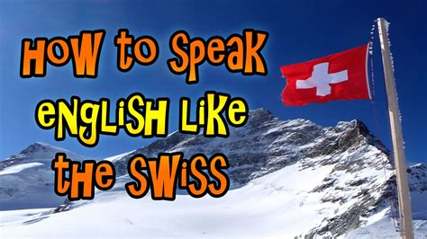 HOW TO SPEAK ENGLISH LIKE THE SWISS - Chillin' With