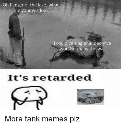 Oh Panzer of the Lake What Me Your Wisdom I Could've